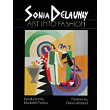Sonia Delaunay: Art into Fashion by Elizabeth Morano (1998-05-23)
