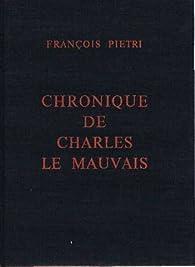 Chronique de Charles le Mauvais par François Piétri