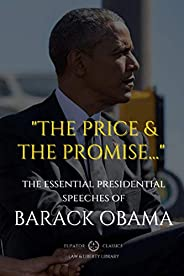"""""""The Price and the Promise..."""": The Essential Presidential Speeches of Ba"""