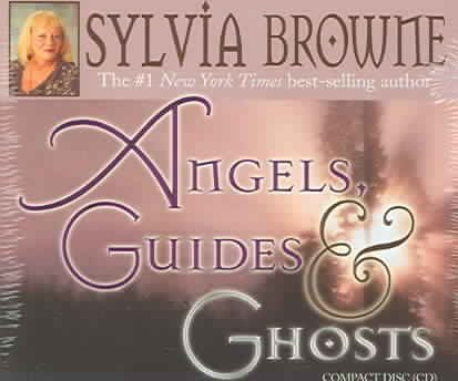 [Angels, Guides and Ghosts] (By: Sylvia Browne) [published: February, 2005] pdf