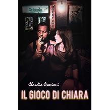 Il gioco di Chiara (Italian Edition)
