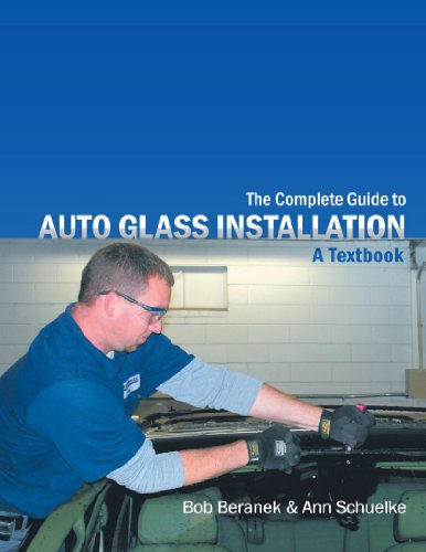 - The Complete Guide to Auto Glass Installation: A Textbook