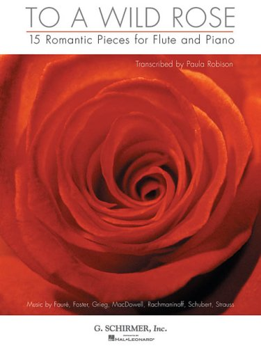 To a Wild Rose: 15 Romantic Pieces for Flute and Piano