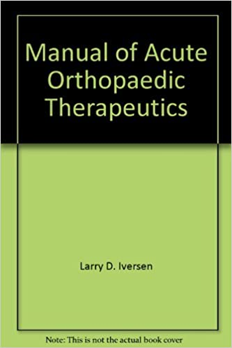 Manual of Acute Orthopaedic Therapeutics (Little, Brown