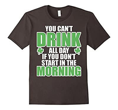 Start Drinking In The Morning St Patrick's Day Funny T-Shirt