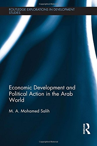 Economic Development and Political Action in the Arab World (Routledge Explorations in Development Studies)