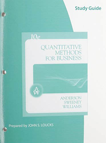 Study Guide for Anderson/Sweeney/Williams' Quantitative Methods for Business, 10th