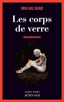 Mélancolie noire, tome 1 : Les corps de verre par Sund