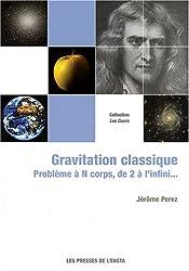 Gravitation classique : Problème à N corps, de 2 à l'infini...