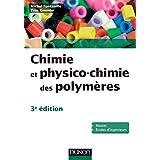 CHIMIE ET PHYSICO-CHIMIE DES POLYMÈRES 3E ÉD.