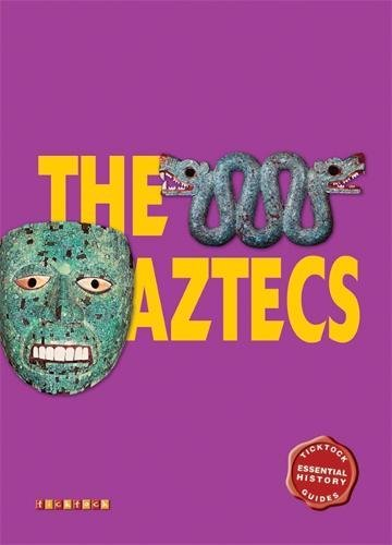 Essential History Guides: The Aztecs