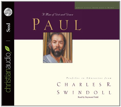Great Lives Paul: A Man of Grace and Grit (Great Lives fro God's Word) by Christianaudio Seed