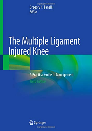 The Multiple Ligament Injured Knee: A Practical Guide to Management ()