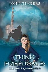 Think Freedom 3: The Next Generation