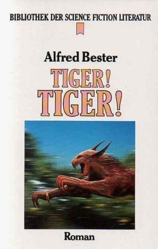 Alfred Bester - Tiger! Tiger! (SF-Roman)