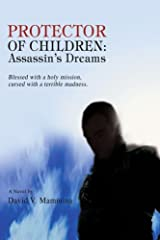 Protector of Children: Assassin's Dreams by David Mammina (2008-02-28) Paperback