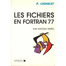 LES FICHIERS EN FORTRAN 77