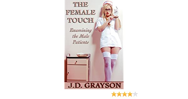 The Female Touch: Examining the Male Patients