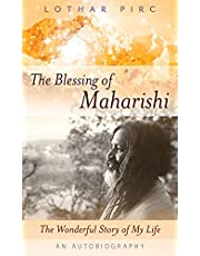 The Blessing of Maharishi: The Wonderful Story of My Life