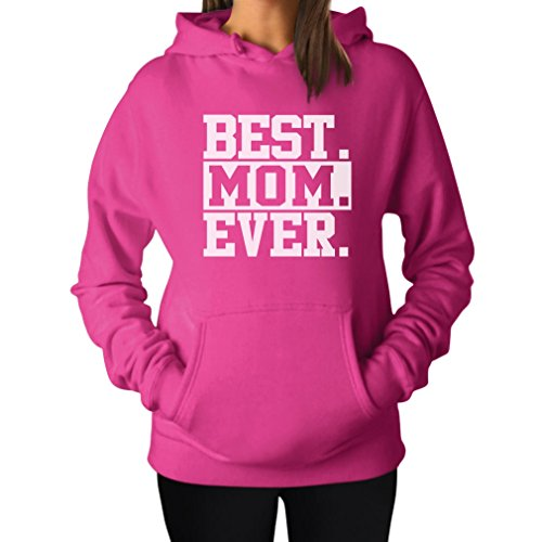 Best Mom Ever! Great Gift for Mom, Grandma, in-Law or Wife Women's Hoodie Medium Pink