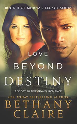 Pdf Romance Love Beyond Destiny (A Scottish, Time Travel Romance): Book 11 (Morna's Legacy Series)