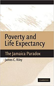 Poverty and Life Expectancy: The Jamaica Paradox