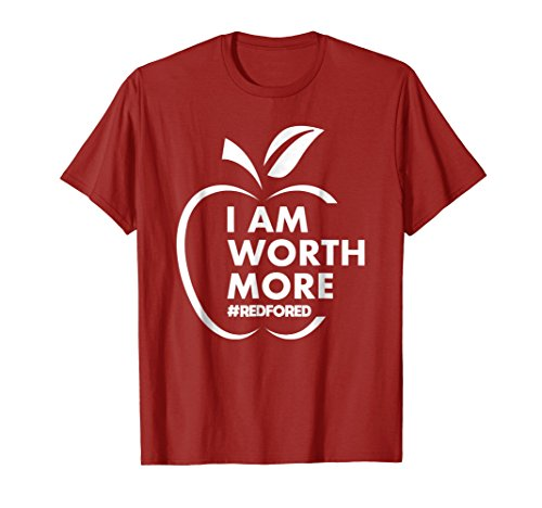NC Red for ed North Carolina teacher shirt I am worth more