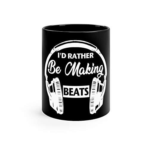 - Rather Be Making Beats Music Producer Favorite Drink Mug Cups Ceramic 11oz Black
