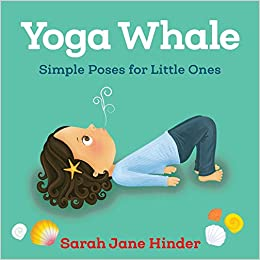 Amazon.com: Yoga Whale: Simple Poses for Little Ones (Yoga ...