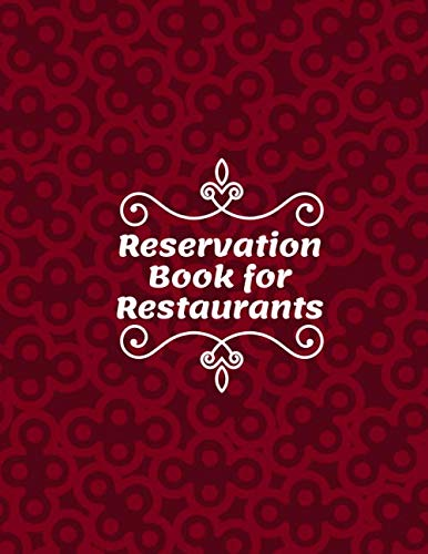 Reservation Book For Restaurants: Restaurant Table Booking Logbook, Time Management Appointment, Hostess Table Log, Daily Customer Reservations Record ... Christmas, Birthday (Table Reservations Logs)