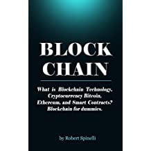 Blockchain Revolution: What is Blockchain Technology, Cryptocurrency Bitcoin, Ethereum, and Smart Contracts? Blockchain for dummies.