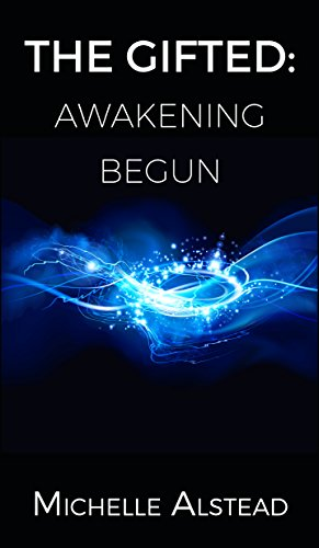 The Gifted: Awakening Begun: A supernatural young adult novel about a young girl's coming of age