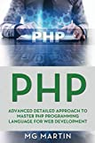 PHP: Advanced Detailed Approach to Master PHP Programming Language for Web Development