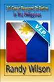 10 Great Reasons to Retire in the Philippines, Randy Wilson, 1492780359