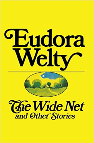 The Wide Net And Other Stories: Eudora Welty: 9780156966108 ...