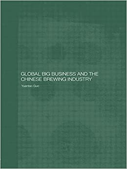 Book Global Big Business and the Chinese Brewing Industry (Routledge Studies on the Chinese Economy)