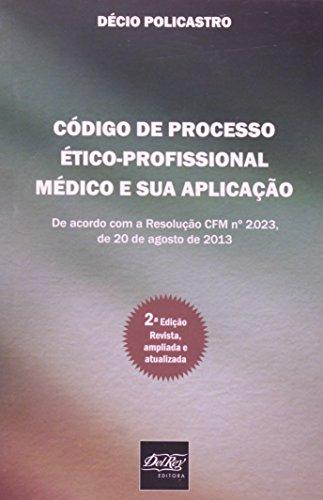 Codigo De Processo Etico-Profissional Medico E Sua Aplicacao