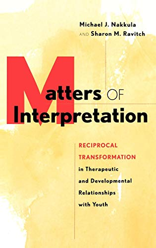 Matters of Interpretation: Reciprocal Transformation in Therapeutic and Developmental Relationships with Youth