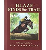 [ { BLAZE FINDS THE TRAIL (BILLY AND BLAZE BOOKS (PAPERBACK)) } ] by Anderson, C W (AUTHOR) Jul-01-2000 [ Paperback ]
