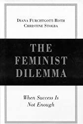The Feminist Dilemma: When Success Is Not Enough
