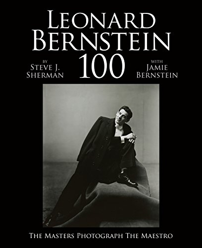 Image of Leonard Bernstein 100: The Masters Photograph the Maestro