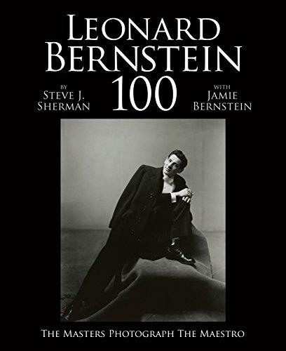 (Leonard Bernstein 100: The Masters Photograph the Maestro)