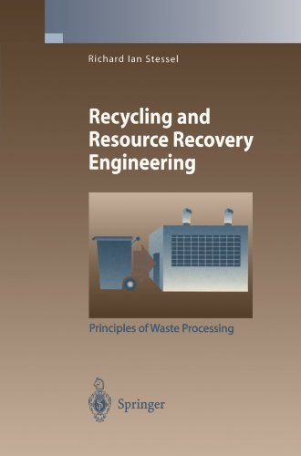 Recycling And Resource Recovery Engineering  Principles Of Waste Processing  Environmental Science And Engineering