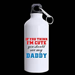 Popular If you think I'm Cute you should see my Daddy Sports Bottle Tea Mug/Tea Cup - 13.5 Oz