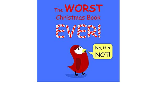 The WORST Christmas Book EVER! (Sammy Bird Series) (English ...