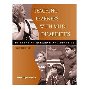 Teaching Learners with Mild Disabilities: Integrating Research and Practice