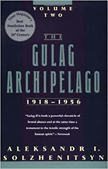 Book The Gulag Archipelago, 1918-1956: An Experiment in Literary Investigation (Volume Two)