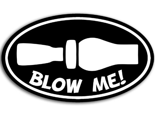 (American Vinyl Oval Blow Me Duck Hunting Whistle Sticker (hunt hunter decal)