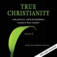 True Christianity, Volume 2 Audiobook by Emanuel Swedenborg Narrated by Gordon Meyer
