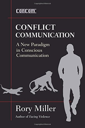 Conflict Communication (ConCom) A New Paradigm in Conscious Communication